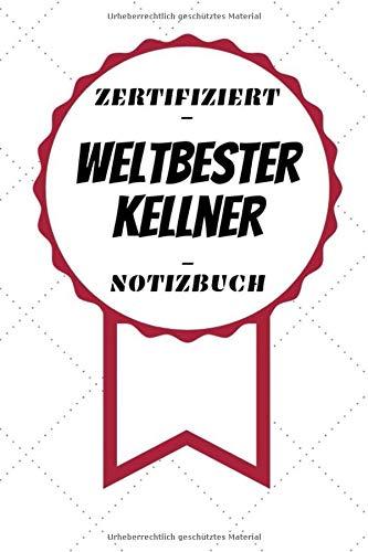 Notizbuch - Zertifiziert - Weltbester - Kellner: Kreatives Tagebuch   A5 Format   Coole Geschenkidee   Liniert