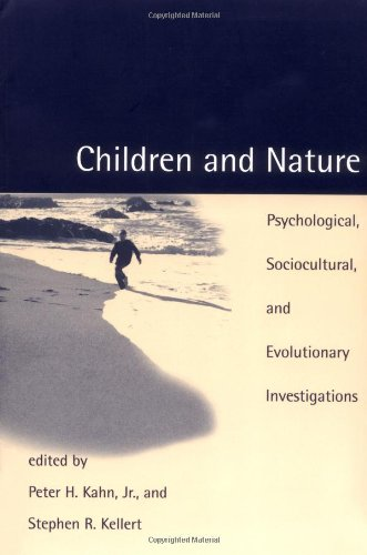 Children and Nature: Psychological, Sociocultural, and Evolutionary Investigations