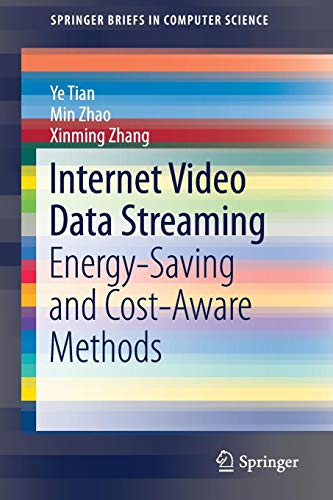 Internet Video Data Streaming: Energy-saving and Cost-aware Methods (SpringerBriefs in Computer Science)