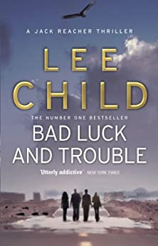 Bad Luck And Trouble (Jack Reacher, Book 11) by [Child, Lee]