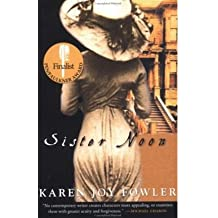 { SISTER NOON } By Fowler, Karen Joy ( Author ) [ May - 2002 ] [ Paperback ]