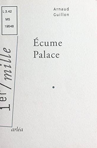 Écume palace (1er Mille) par Arnaud Guillon