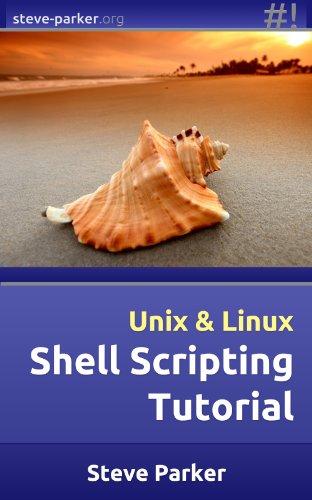 Shell Scripting Tutorial (English Edition) por Steve Parker