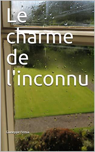 Couverture du livre Le charme de l'inconnu