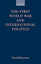 The First World War and International Politics (Clarendon Paperbacks)