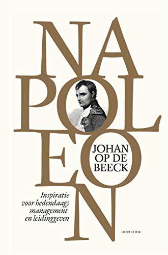 Napoleon: Inspiratie voor hedendaags management en leidinggeven (Dutch Edition)