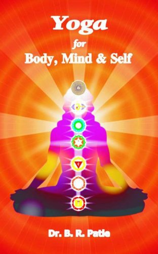 YOGA for Body, Mind & Self: Gist of Ancient Literature on ...