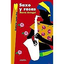 Saxo y rosas (Literatura Juvenil (A Partir De 12 Años) - Espacio Para Dos)