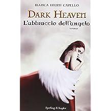 L'abbraccio dell'angelo. Dark heaven