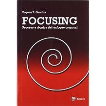 Focusing : proceso y técnica del enfoque corporal