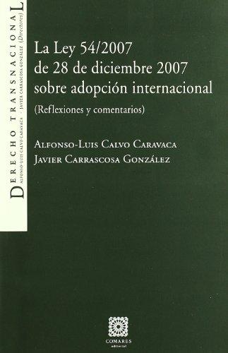 Portada del libro La Ley 54/2007, de 28 de diciembre de 2007, sobre adopción internacional : (reflexiones y comentarios)