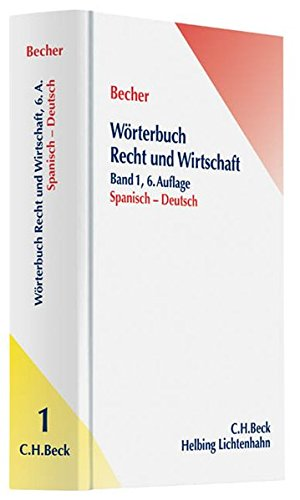 Wörterbuch Recht und Wirtschaft Teil I: Spanisch-Deutsch