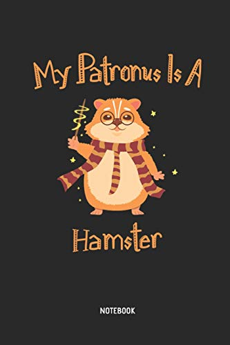 My Patronus Is A Hamster | Notebook: Blank Lined Hamster Journal - Great Accessories & Kids Gift Idea for Hammy Owner & Lover.