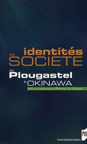 Identités et société de Plougastel à Okinawa par Ronan Le Coadic, Collectif