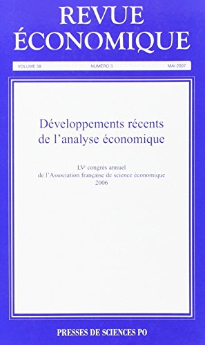 Revue conomique, N 3, volume 58, mai : Dveloppements rcents de l'analyse conomique
