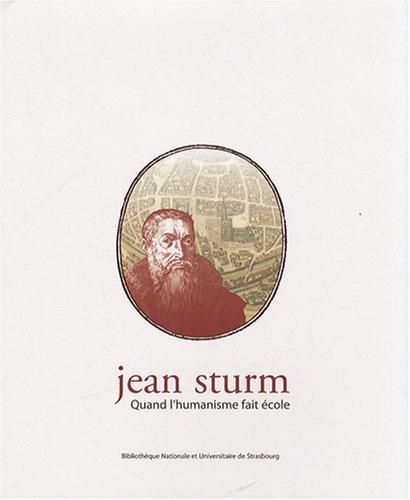 Jean Sturm : Quand l'humanisme fait école