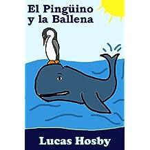 El Pingüino y la Ballena (¡Exploración! ¡Aventura! ¡Mucho Más Allá!) (Spanish Edition)