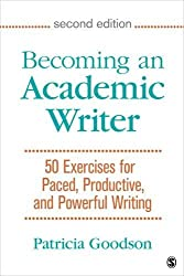 Becoming an Academic Writer: 50 Exercises for Paced, Productive, and Powerful Writing by Patricia Goodson (2016-04-01)