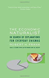 The Economic Naturalist: In Search of Explanations for Everyday Enigmas by Robert H. Frank (2007-05-21)