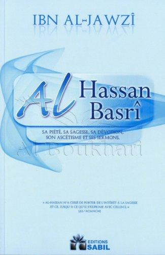 Al Hassan AL-BASR - Sa Pit, Sa Sagesse, Sa Dvotion, Son Asctisme et Ses Sermons