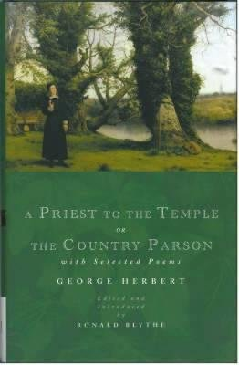 [(A Priest to the Temple or the Country Parson: With Selected Poems)] [Author: George Herbert] published on (August, 2014)