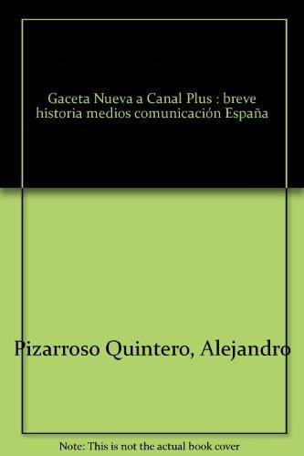 gaceta-nueva-a-canal-plus-breve-historia-medios-comunicacion-espana