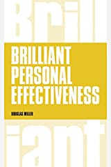 Brilliant Personal Effectiveness: What to know and say to make an impact at work Paperback