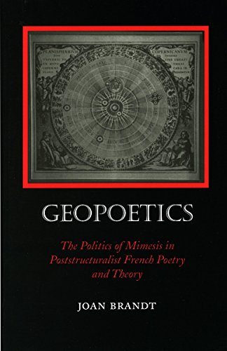 Geopoetics: Politics of Mimesis in Poststructuralist French Poetry and Theory