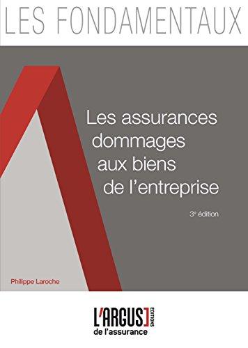 Les assurances dommages aux biens de l'entreprise par Philippe Laroche