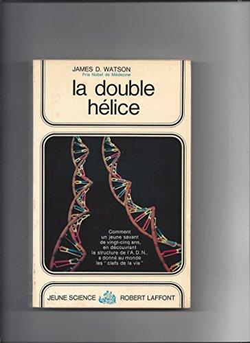 La double hélice, compte rendu personnel de la découverte de la structure de l'ADN