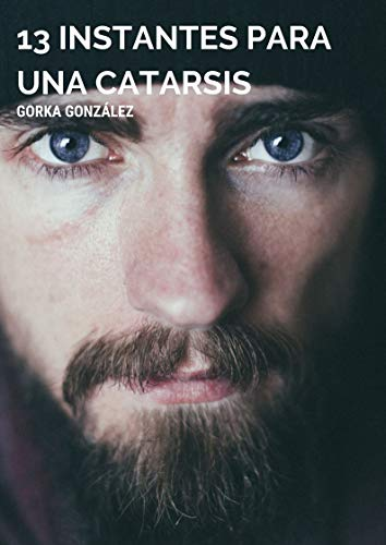 13 instantes para una catarsis (Spanish Edition)