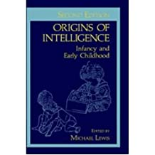 [(Origins of Intelligence: Infancy and Early Childhood)] [Author: Michael Lewis] published on (September, 1983)