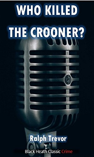 who-killed-the-crooner-black-heath-classic-crime-english-edition