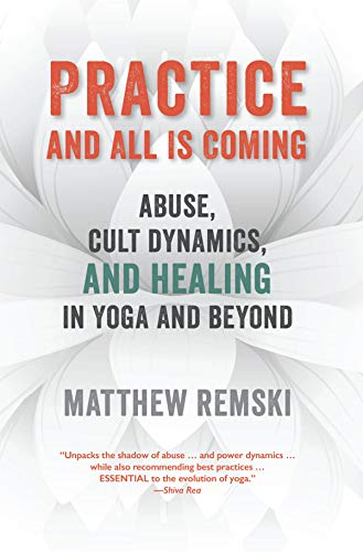 Practice And All Is Coming: Abuse, Cult Dynamics, And ...