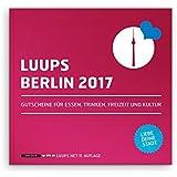 LUUPS Berlin 2017: Gutscheine für Essen, Trinken, Freizeit und Kultur