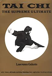 Tai Chi: The Supreme Ultimate by Lawrence Galante (1981-03-01)