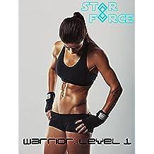 Warrior: Level 1 (Star Force Training Manual) (English Edition)