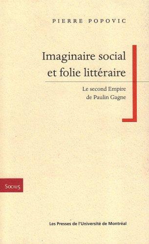 Imaginaire social et folie littéraire : Le second Empire de Paulin Gagne