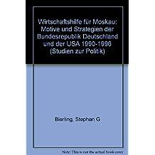 Wirtschaftshilfe für Moskau: Motive und Strategien der Bundesrepublik Deutschland und der USA von 1990 bis 1996