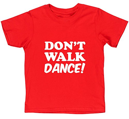 Dance Team-t-shirts (Hippowarehouse Don 't Walk Dance Kids Kinder Short Sleeve T-Shirt Gr. 8 Jahre, Rot)