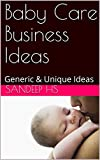 "Thank you for visiting our book page.Book contains both ""Generic and Very Unique Baby Care Business Ideas"". Definitely this books helps the people interested in starting the business and also for the people interested in doing something with respect ..."