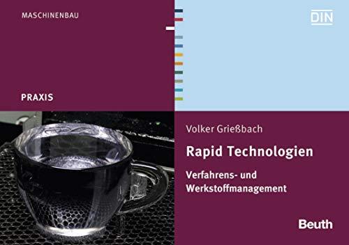 Rapid Technologien: Verfahrens- und Werkstoffmanagement (Beuth Praxis) (Formenbau-material)