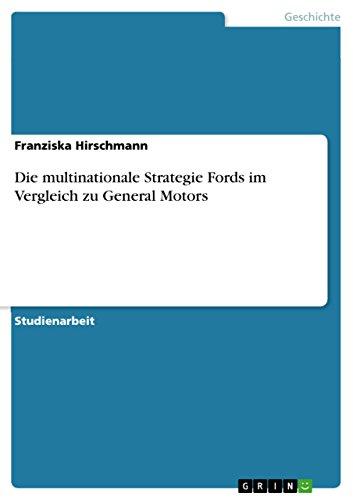Die multinationale Strategie Fords im Vergleich zu General Motors