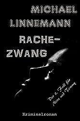 Rachezwang: Kriminalroman (German Edition)
