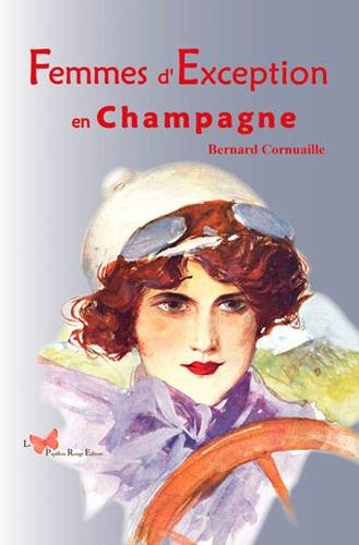 FEMMES D'EXCEPTION EN CHAMPAGNE par CORNUAILLE BERNARD