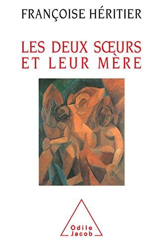 Les Deux Sœurs et leur mère: Anthropologie de l'inceste (SCIENCE HUM) par Françoise Héritier