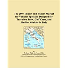The 2007 Import and Export Market for Vehicles Specially Designed for Travel on Snow, Golf Carts, and Similar Vehicles in Italy