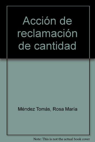 Acción de reclamación de cantidad - Lec 2000: Biblioteca Básica de Práctica Procesal nº 27 por R.M. Méndez Tomás