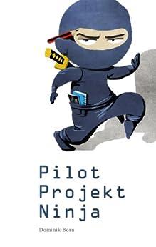 PilotProjektNinja von [Born, Dominik]