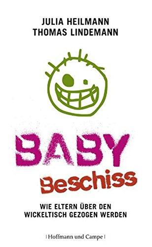 Preisvergleich Produktbild Babybeschiss: Wie Eltern über den Wickeltisch gezogen werden (Psychologie)